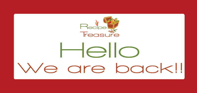 Welcome Back - Back to Blogging - Recipe Treasure